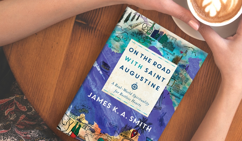 Favorite Quotes from On the Road with Augustine by James K.A. Smith